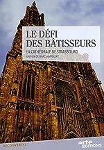 Défi des bâtisseurs - La cathédrale de Strasbourg