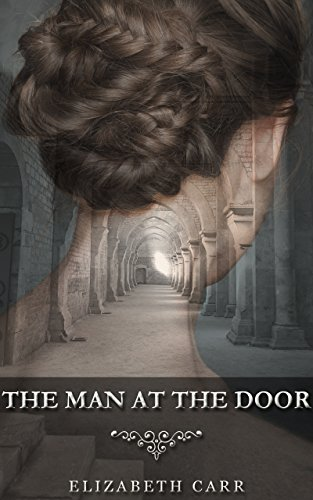 The Man at the Door by [Elizabeth Carr]