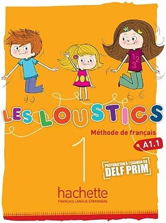 Les loustics. Livre de lélève. Per la Scuola elementare: Les Loustics 1 Podrecznik [Lingua francese]