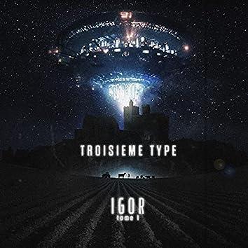 Troisième Type: Igor (Tome 1)