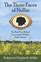"The Three Faces of Nellie: The Real Story Behind Laura Ingalls Wilder's ""Nellie Oleson"""