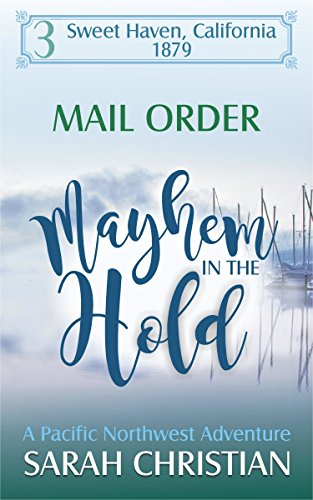 Mail Order Mayhem In The Hold: A Pacific Northwest Adventure (Sweet Haven California Book 3) (English Edition)