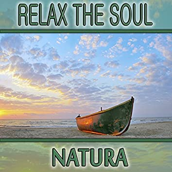 Relax the Soul: Natura