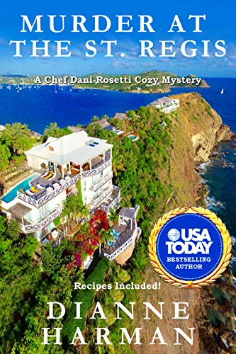 Murder at the St. Regis: A Chef Dani Rosetti Cozy Mystery (Chef Dani Rosetti Cozy Mysteries Book 1)