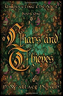 Liars and Thieves (Unraveling the Veil)