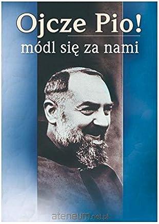 Ojcze Pio! MĂldl siÄ za nami [KSIÄĹťKA]