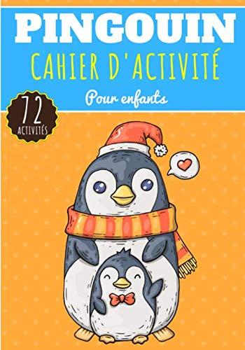 Cahier D\'activité Pingouin: Pour enfants 4-8 Ans | Livre D\'activité Préscolaire Garçons & Filles de 72 Activités, Jeux et Puzzles sur Les pingouins de ... | Coloriage, Labyrinthe, mots mêlés et plus