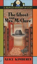 The Ghost and Mrs. McClure (Haunted Bookshop Mystery) by Alice Kimberly [MassMarket(2004/2/3)]