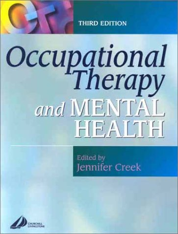 Occupational Therapy and Mental Health (Occupational Therapy Essentials)