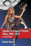 Gender in Science Fiction Films, 1964-1979: A Critical Study