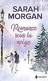 Romance sous la neige - Un Noël dans ses bras - Un enfant pour Noël