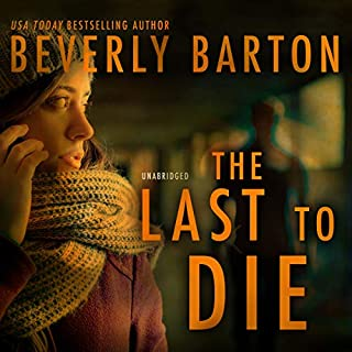 The Last to Die     The Cherokee Pointe Series, Book 2              Written by:                                                                                                                                 Beverly Barton                               Narrated by:                                                                                                                                 Marguerite Gavin                      Length: 11 hrs and 16 mins     Not rated yet     Overall 0.0