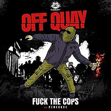 Fuck The Cops / Renegade