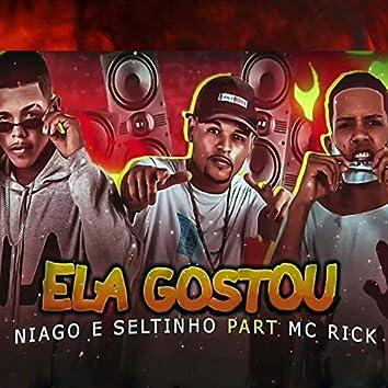 Ela Gostou (feat. MC Rick)
