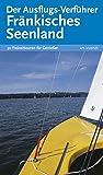 Reiseführer: Der Ausflugs-Verführer Fränkisches Seenland: 30 Freizeittouren für Genießer