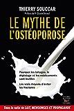 Le Mythe de l'ostéoporose: Pourquoi les laitages, le dépistage et les médicaments ne marchent pas. Les vrais moyens...