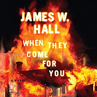 When They Come for You                   By:                                                                                                                                 James W. Hall                               Narrated by:                                                                                                                                 Michelle Ferguson                      Length: 8 hrs and 45 mins     186 ratings     Overall 4.0