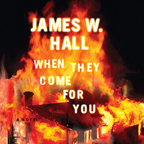 When They Come for You                   By:                                                                                                                                 James W. Hall                               Narrated by:                                                                                                                                 Michelle Ferguson                      Length: 8 hrs and 45 mins     Not rated yet     Overall 0.0