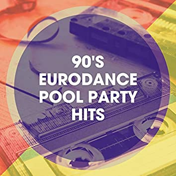 90's Eurodance Pool Party Hits