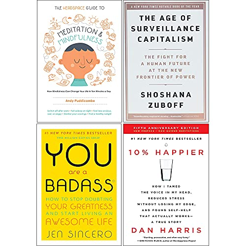 The Age Of Surveillance Capitalism [Hardcover], 10% Happier, The Headspace Guide To Mindfulness & Meditation, You Are A Badass 4 Books Collection Set