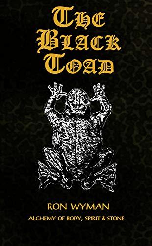 The Black Toad: Alchemy of Body, Spirit, & Stone (English Edition)