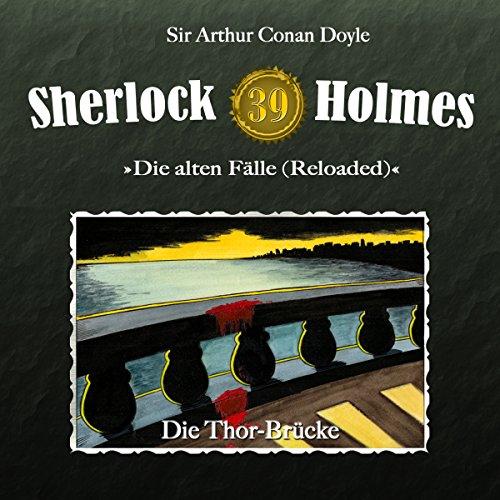 Die Thor-Brücke (Sherlock Holmes - Die alten Fälle 39 [Reloaded]) Titelbild