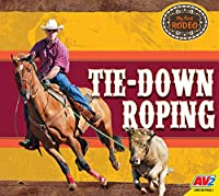 Tie-Down Roping (My First Rodeo)