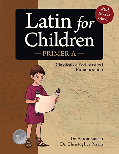Compare Textbook Prices for Latin for Children, Primer A Latin Edition 3rd Edition ISBN 9781600510007 by Aaron Larsen,Christopher Perrin