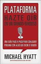 Plataforma: Hazte oír en un mundo ruidoso (Spanish Edition)