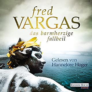 Das barmherzige Fallbeil     Kommissar Adamsberg 10              By:                                                                                                                                 Fred Vargas                               Narrated by:                                                                                                                                 Hannelore Hoger                      Length: 8 hrs and 8 mins     Not rated yet     Overall 0.0