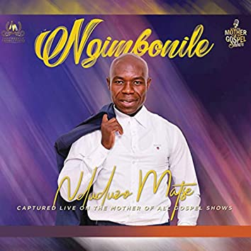 NGIMBONILE (Live on the Mother of All Gospel Shows)