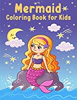 Mermaid Coloring Book for Kids: Coloring Book with Cute Mermaids and All of Their Sea Creature Friends/ Mermaid coloring book for girls/ Magical Underwater World of Mermaids to Color