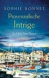 Provenzalische Intrige: Ein Fall für Pierre Durand (Die Pierre Durand Bände 3)