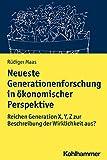 Expert Marketplace - Dipl.-Psych.  Rüdiger Maas, M.Sc. - Neueste Generationenforschung in ökonomischer Perspektive: Reichen Generation X, Y, Z zur Beschreibung der Wirklichkeit aus?