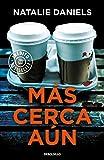 Más cerca aún (Best Seller)
