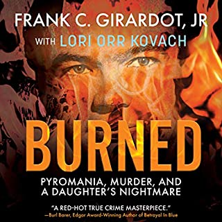 BURNED: Pyromania, Murder, and A Daughter's Nightmare cover art