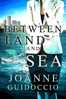 Between Land and Sea by [Joanne Guidoccio]