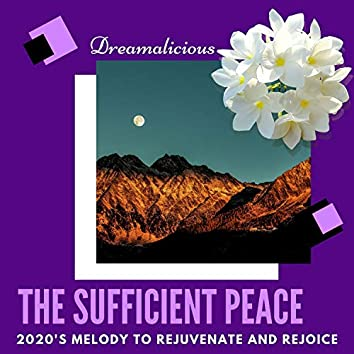 The Sufficient Peace - 2020's Melody To Rejuvenate And Rejoice