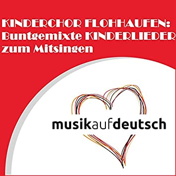 Kinderchor Flohhaufen: Buntgemixte Kinderlieder zum Mitsingen