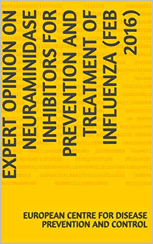 Expert Opinion on neuraminidase inhibitors for prevention and treatment of influenza (Feb 2016) (English Edition)