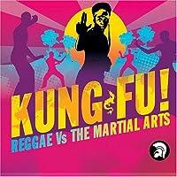 Kung Fu: Reggae Vs Martial Arts