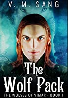 The Wolf Pack: Premium Hardcover Edition