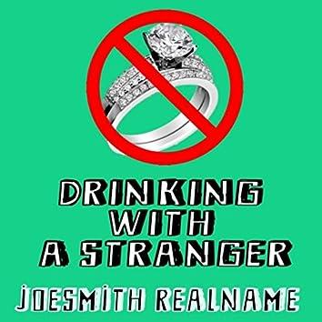Drinking with a Stranger (feat. David Keith & Frank Brockelhurst)