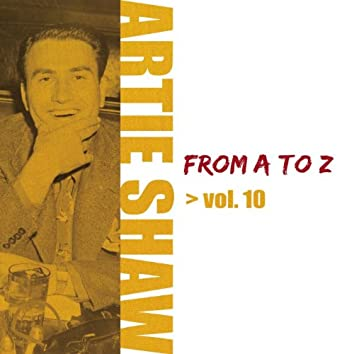 Artie Shaw from A to Z, Vol. 10