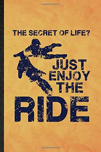 The Secret of Life Just Enjoy the Ride: Funny Blank Lined Dark Bike Driving Journal Notebook, Graduation Appreciation Gratitude Thank You Souvenir Gag Gift, Superb Graphic 110 Pages
