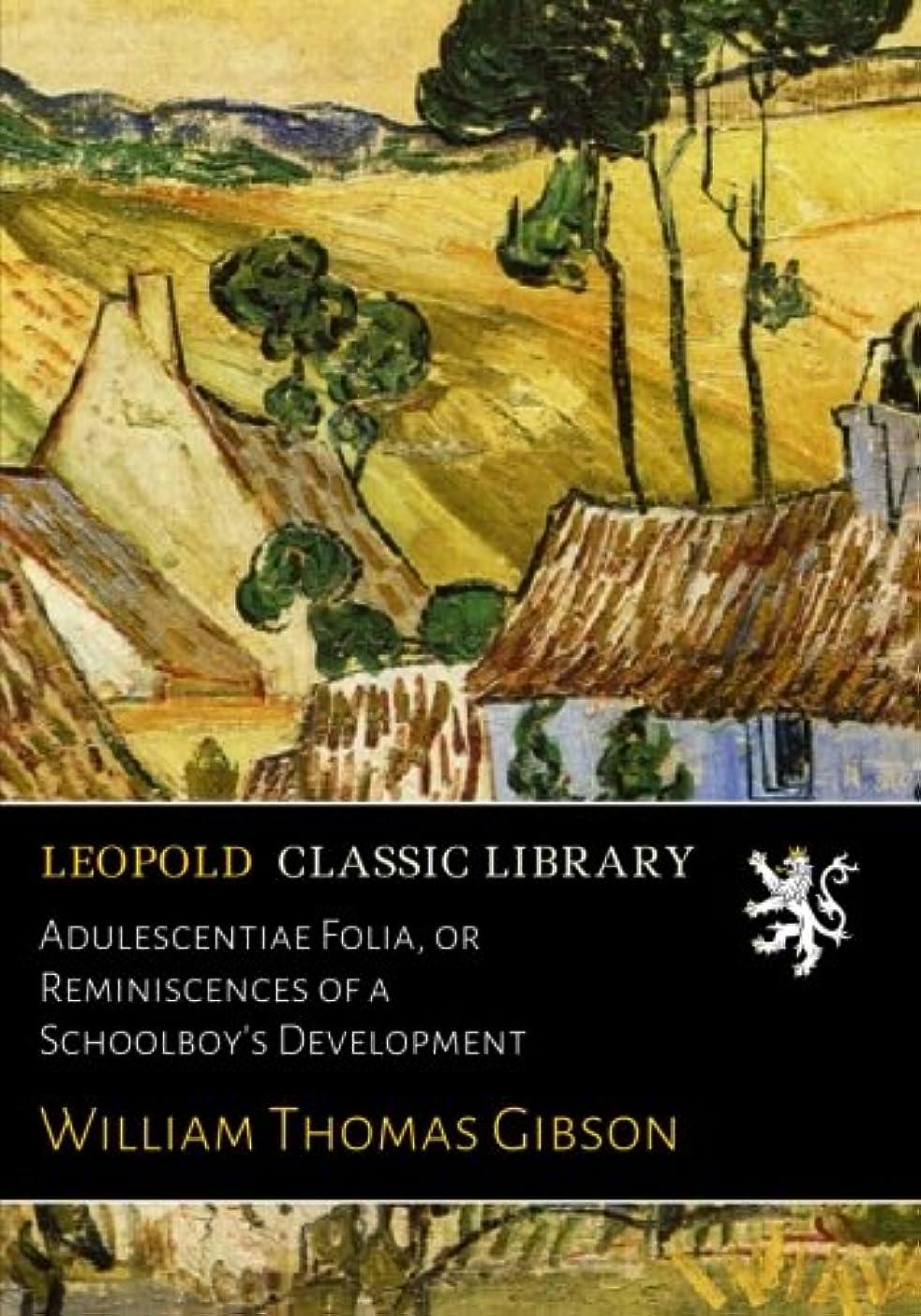 ガイド消去面Adulescentiae Folia, or Reminiscences of a Schoolboy's Development