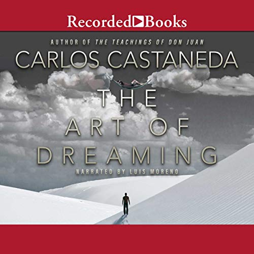 The Art of Dreaming                   By:                                                                                                                                 Carlos Castaneda                               Narrated by:                                                                                                                                 Luis Moreno                      Length: 10 hrs and 36 mins     84 ratings     Overall 4.4