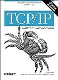 TCP/IP - Administration de réseau, 3e édition (en français)