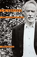 J. M. Coetzee And the Idea of the Public Intellectual