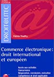 Commerce électronique : Droit international et européen (ancienne édition)